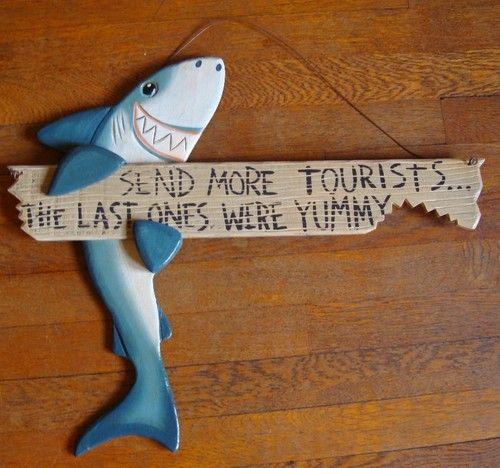 SEND MORE TOURISTS FUNNY SHARK SIGN Tropical Beach Tiki Bar Surfer Surfing Decor