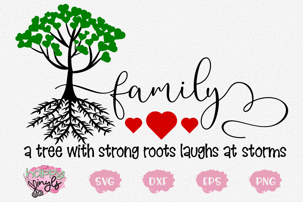 Family Tree With Strong Roots Laughs A Home Decor SVG