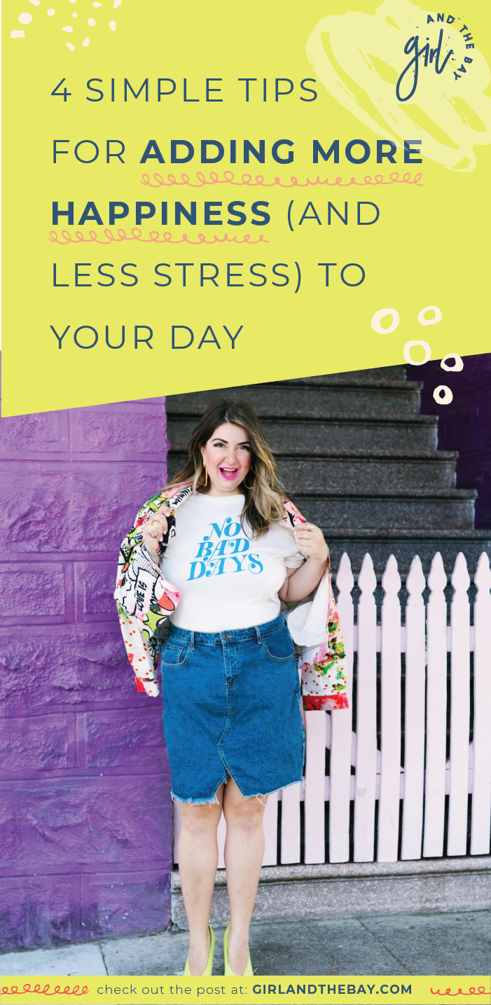 4 Simple Tips For Adding More Happiness (And Less Stress