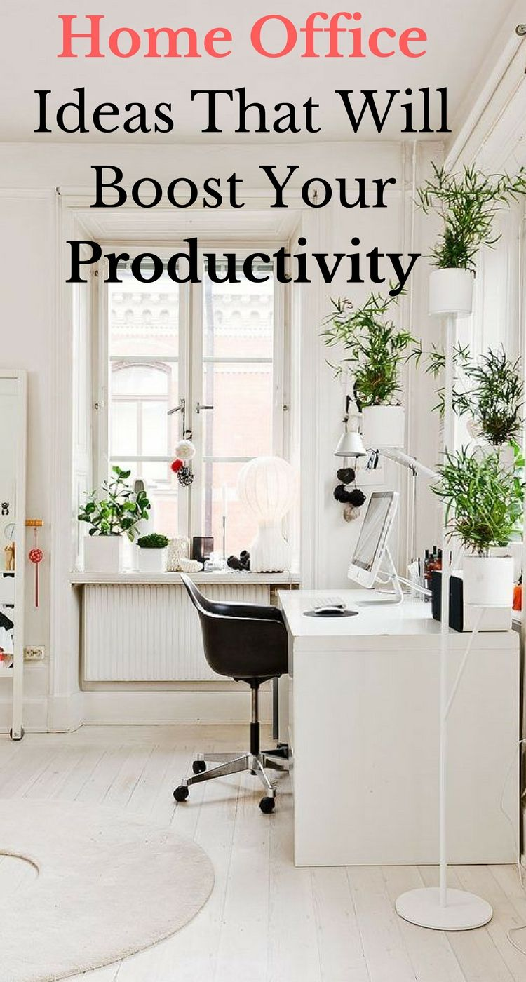 Home Office Ideas That Will Boost Your Productivity | Office ...