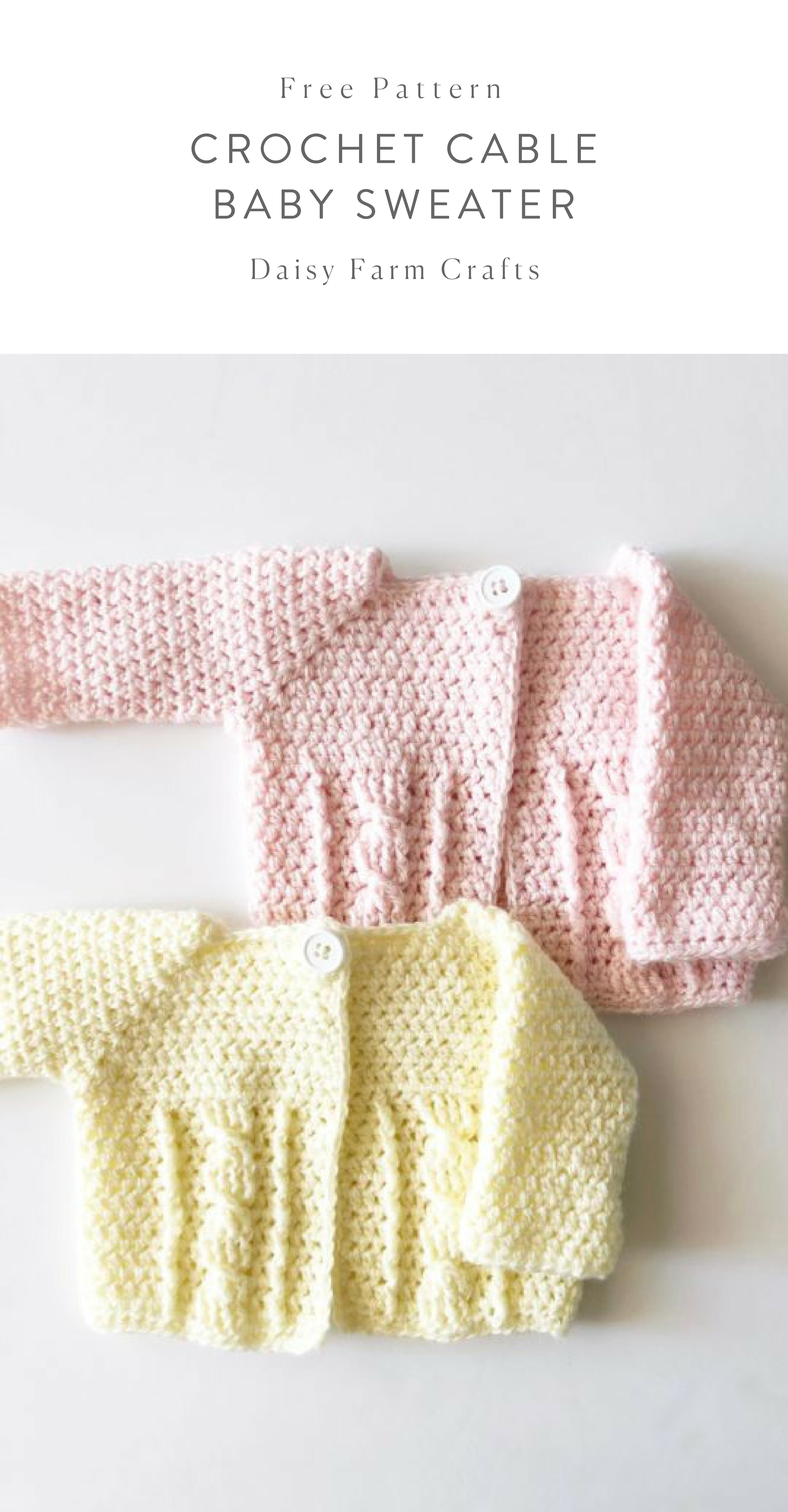 Daisy Farm Crafts Cable Sweater Pattern Crochet Baby Sweaters Baby Sweaters