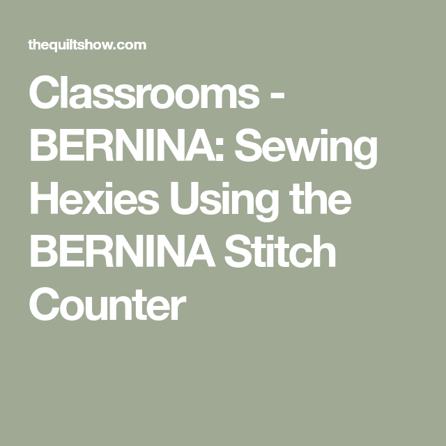 Classrooms - BERNINA: Sewing Hexies Using the BERNINA Stitch