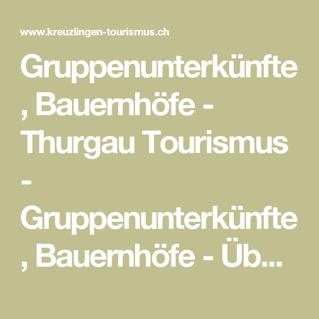 Gruppenunterkunfte Bauernhofe Thurgau Tourismus Gruppenunterkunfte Bauernhofe Ubernachten Unterkunfte Tourismus Hof Bauerhofe
