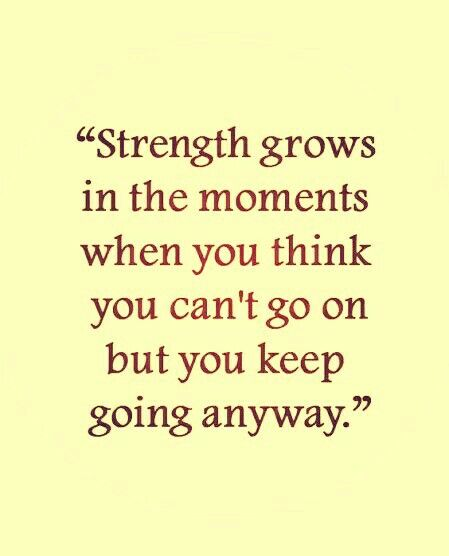 Inspirational Quotes Motivation: Quote Strength Keep Going Life