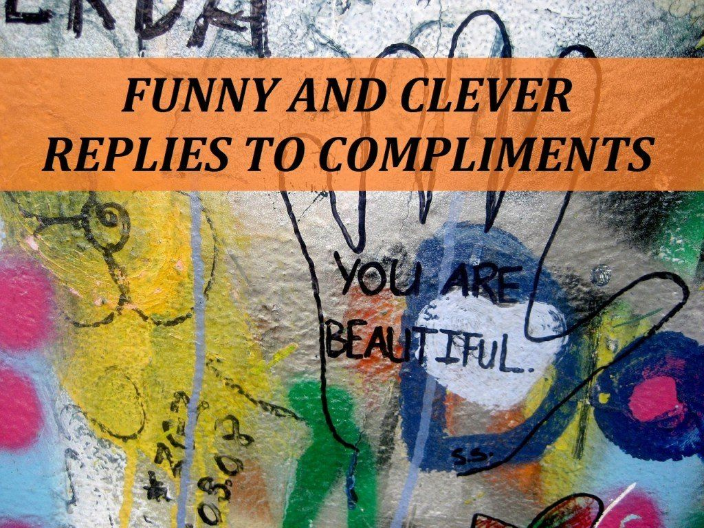how to respond to a compliment funny