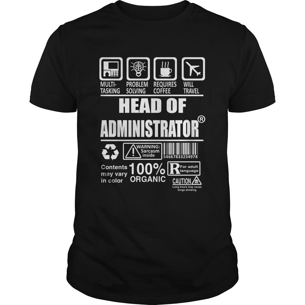 HEAD OF ADMINISTRATOR TSHIRT HOODIE #gift #ideas #Popular #Everything #Videos #Shop #Animals #pets #Architecture #Art #Cars #motorcycles #Celebrities #DIY #crafts #Design #Education #Entertainment #Food #drink #Gardening #Geek #Hair #beauty #Health #fitness #History #Holidays #events #Home decor #Humor #Illustrations #posters #Kids #parenting #Men #Outdoors #Photography #Products #Quotes #Science #nature #Sports #Tattoos #Technology #Travel #Weddings #Women
