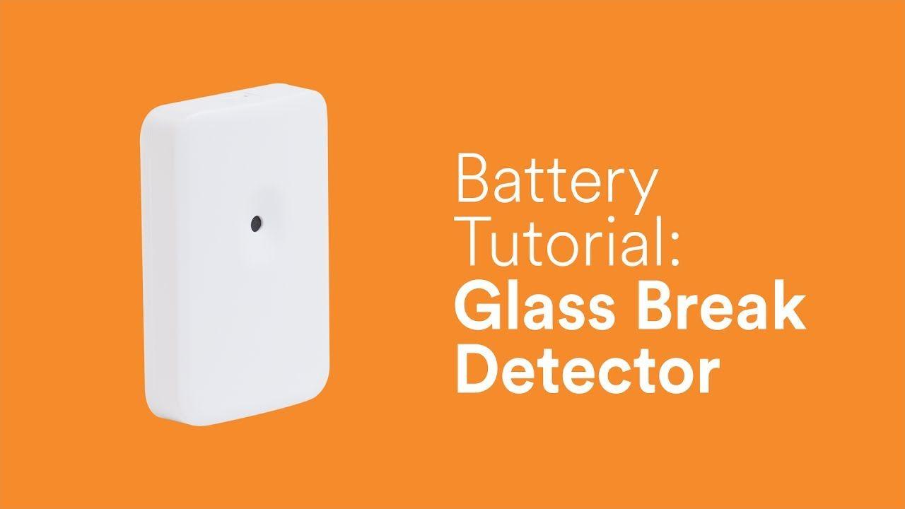Battery Tutorial Glass Break (GB2) Tutorial, Glass, Battery
