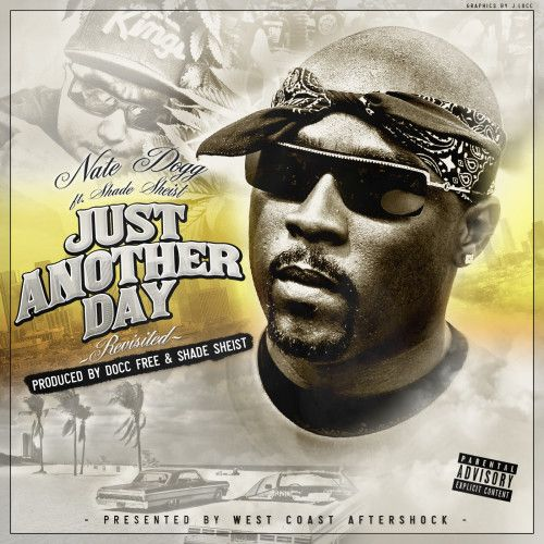 Nate Dogg ft. Shade Sheist – Just Another Day (Revisited) #TheIndieBooth