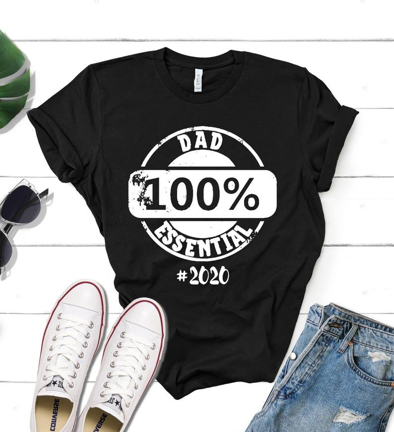 Dad 100% Essential 2020, Fathers Day Shirt, Papa Shirt, Hero Shirts, Best Dad Shirts, Grandpa Shirt