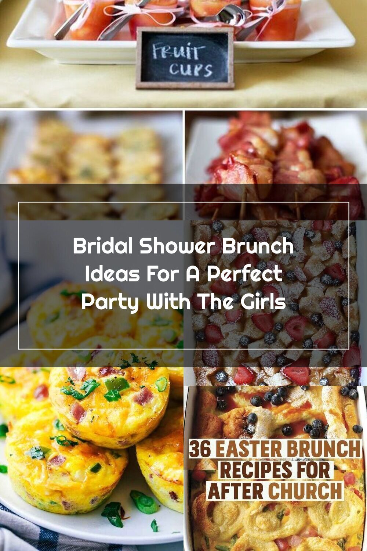 Bridal Shower Brunch Ideas For A Perfect Party With The Girls Brunch Easter Brunch Food Bridal Shower Brunch