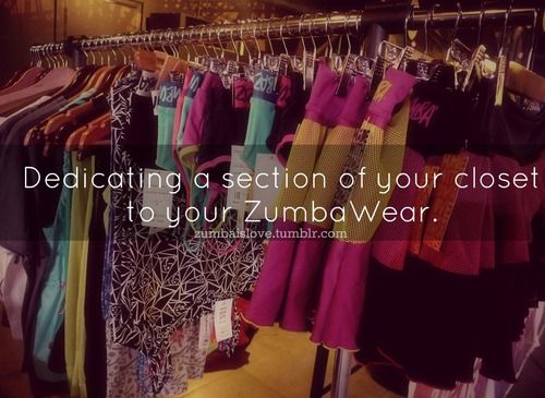 So true! My Zumbawear closet is about to expand too. http://thezumbamommy.blogspot.com/2013/11/the-gold-collection-part-1-latest.html