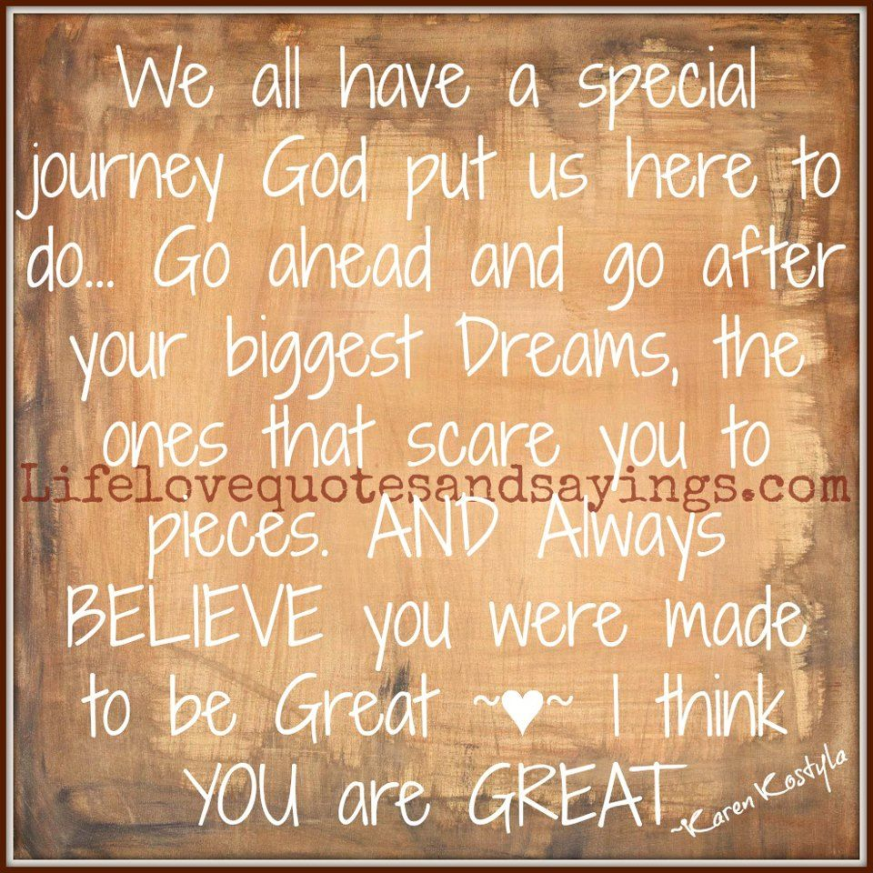 We All Have A Special Journey God Put Us Here To Do... Go