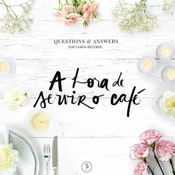 A hora de servir o café: uma matéria que reunimos algumas regrinhas e ideias sobre o momento de servir o café, depois de um jantar ou almoço especial.