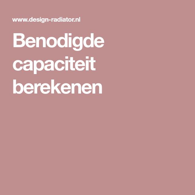 Benodigde capaciteit berekenen | Badkamer | Pinterest