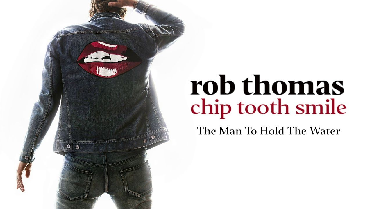 Rob Thomas The Man To Hold The Water [Official Audio