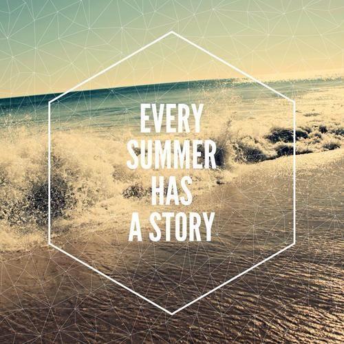 Every Summer Has A Story L Beach Quotes L Www.CarolinaDesigns.com Good Ideas