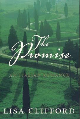 The Promise: An Italian Romance by Lisa Clifford - September 2006