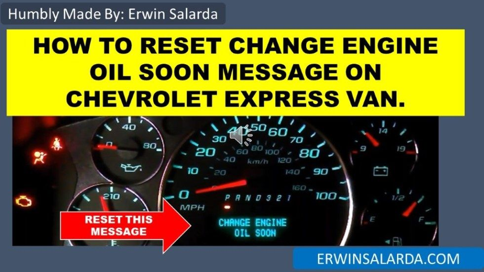How To Chevrolet Express Van Change Engine Oil Soon Message Reset 2002 2020 In 2020