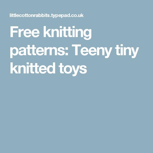 Free knitting patterns: Teeny tiny knitted toys   Knitting ...