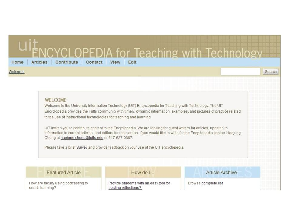 The UIT Encyclopedia provides the Tufts community with timely, dynamic information, examples, and pictures of practice related to the use of instructional technologies for teaching and learning.