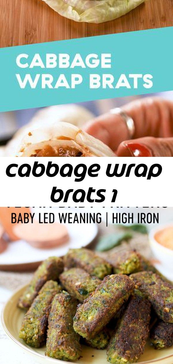 Cabbage wrap brats 1 This is the greatest thing you NEVER thought to do with brats Get the recipe at  Sweet Potato Lentil Baby Fritters  Baby Led Weaning Vegan High Iron...