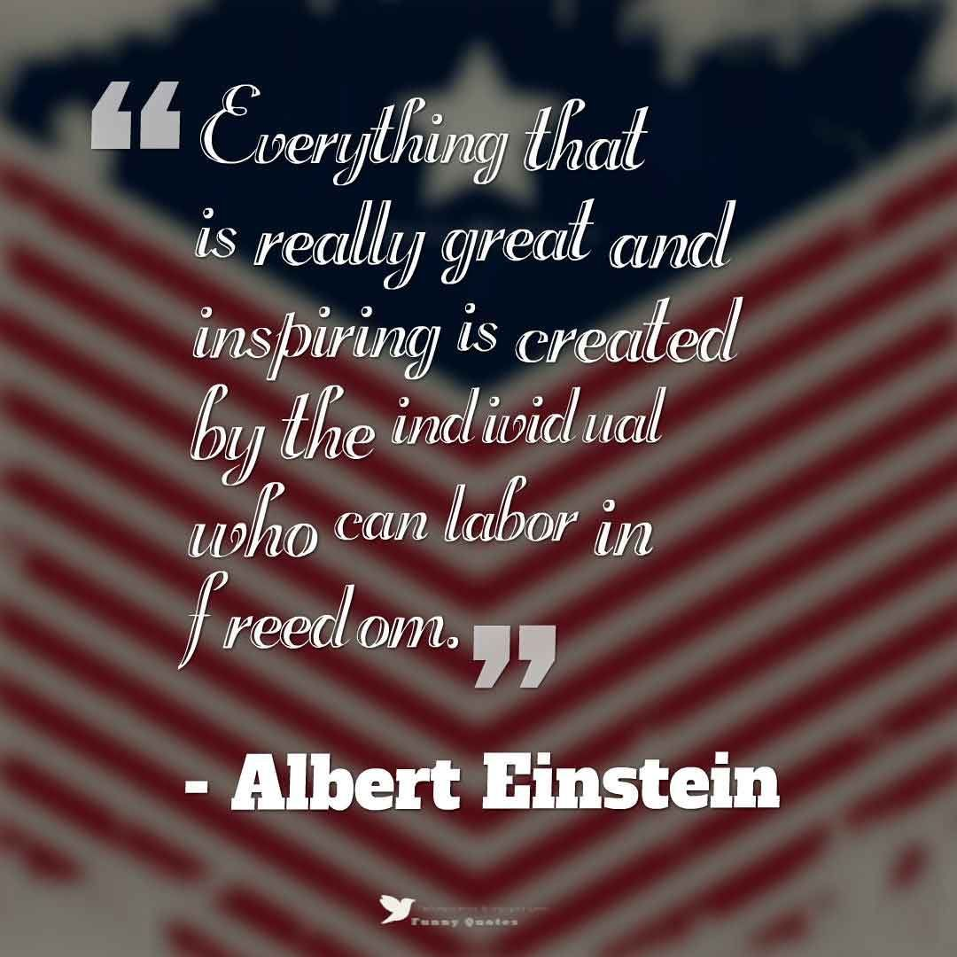 Independence Day Quotes And Sayings Images Labordayquotes Independence Day Quotes And Sayings Independence Day Quotes Labor Day Quotes Fourth Of July Quotes