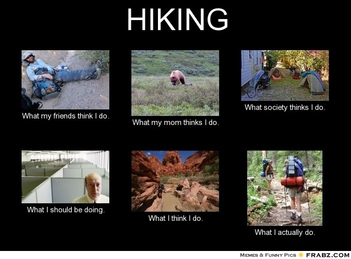 Funny Hiking Meme : Hiking meme generator what i do now thats funny pinterest