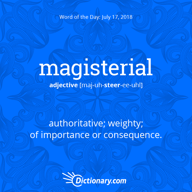 Word Of The Day Magisterial Dictionary Com