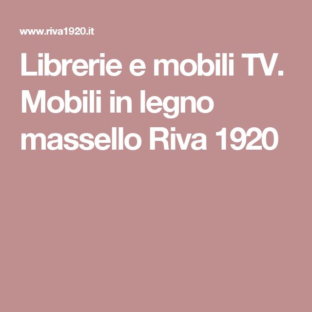 librerie e mobili tv. mobili in legno massello riva 1920 ... - Mobili Tv E Librerie