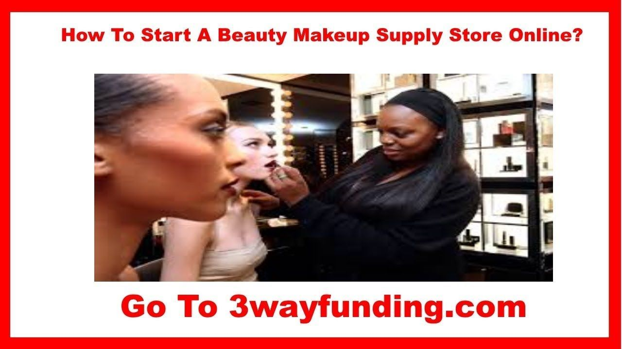 How To Start A Beauty Makeup Supply Store Near Me Or ...