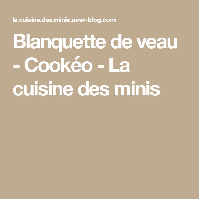 Mini Cookeo: Blanquette De Veau - Cookéo