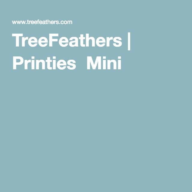 TreeFeathers | Printies Mini