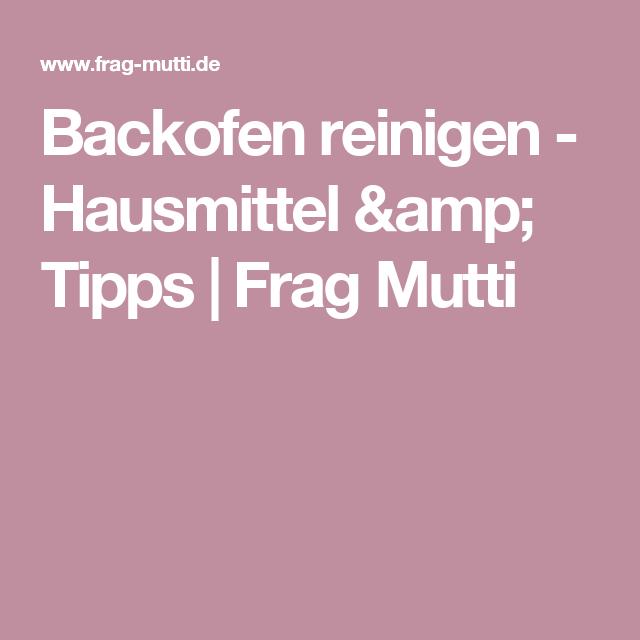 Backofen reinigen - Hausmittel & Tipps | Frag Mutti | cleaning ...