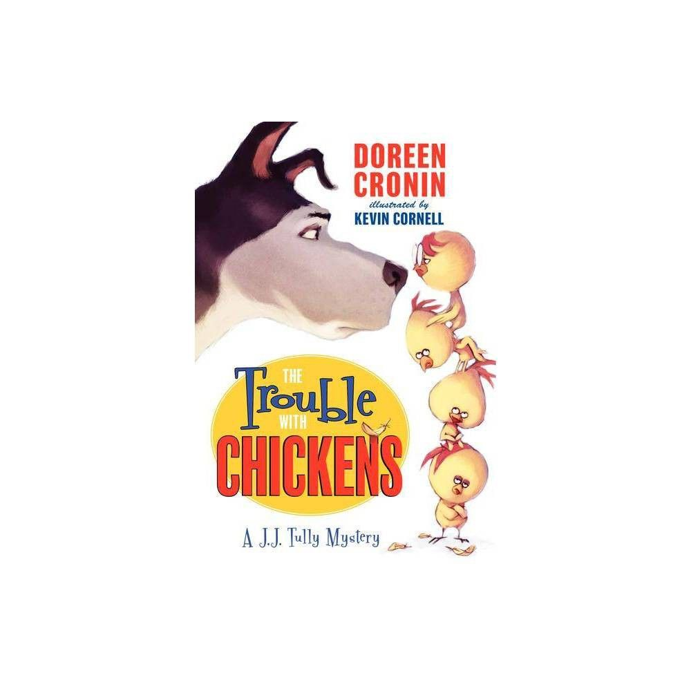 The Trouble with Chickens - (J J  Tully Mysteries)by Doreen