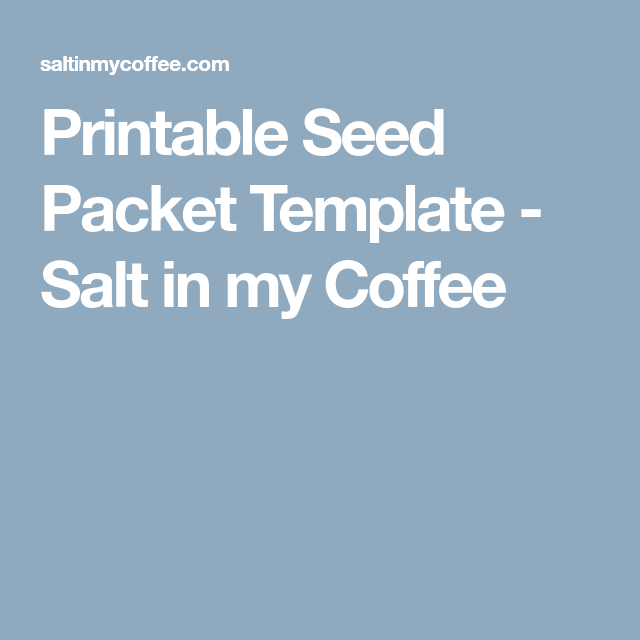 FREE PRINTABLE SEED PACKETS | Like! | Pinterest | Seed packets ...