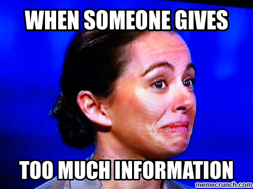 Excellent Images For Too Much Information Meme Messages Memes When Someone