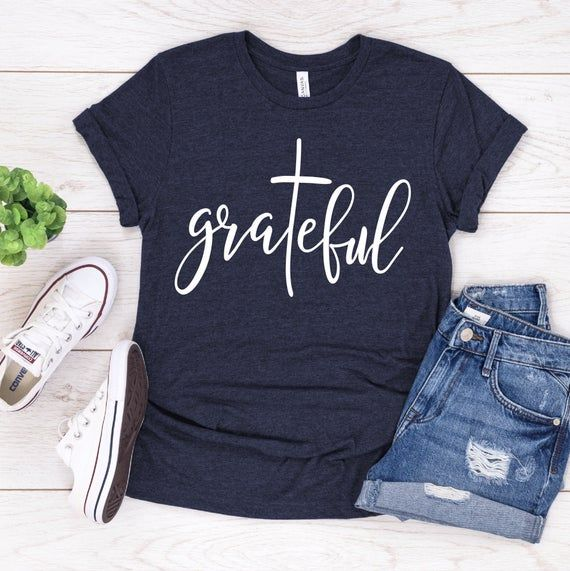Grateful Shirt, Christian Shirt, Women's Grateful
