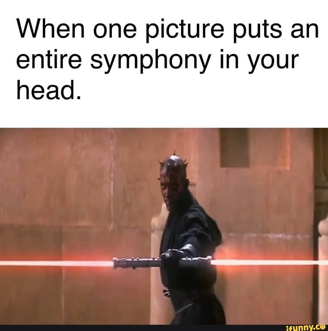 When One Picture Puts An Entire Symphony In Your Head Ifunny Funny Star Wars Memes Star Wars Humor Star Wars Lovers