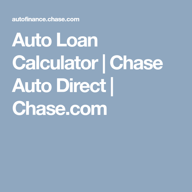 Auto Loan Calculator  Chase Auto Direct  ChaseCom  Wish List