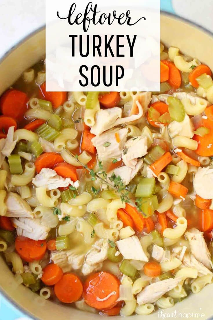 Photo of One-Pot Leftover Turkey Soup Recipe – I Heart Naptime