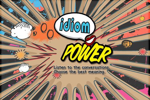 Idiom Power 1 99 English Learners Love To Learn Idioms With Idiom Power The Game Involves 8 Characters Using Idioms In Speech Apps Vocabulary Apps Idioms