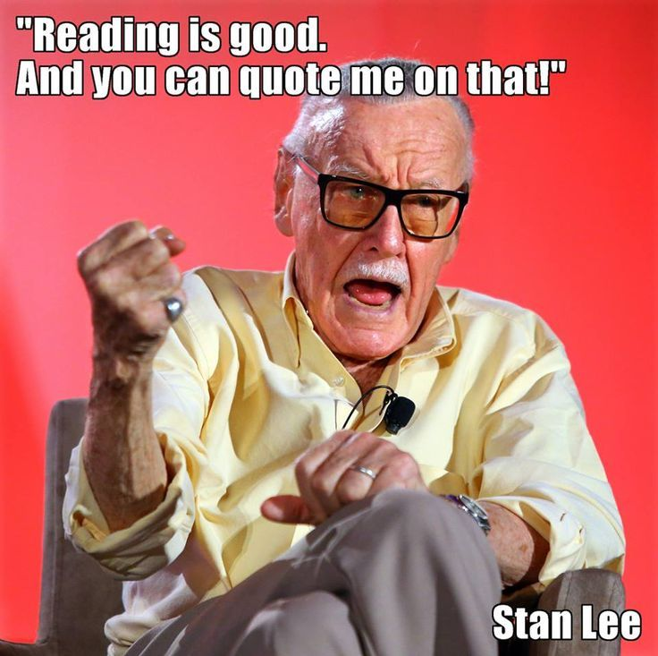 Rule 1 Of Life Trust The Guy With The Nerdiest Glasses Especially If He Is Stan Lee Reading Is Good Stan Lee Books Book Humor