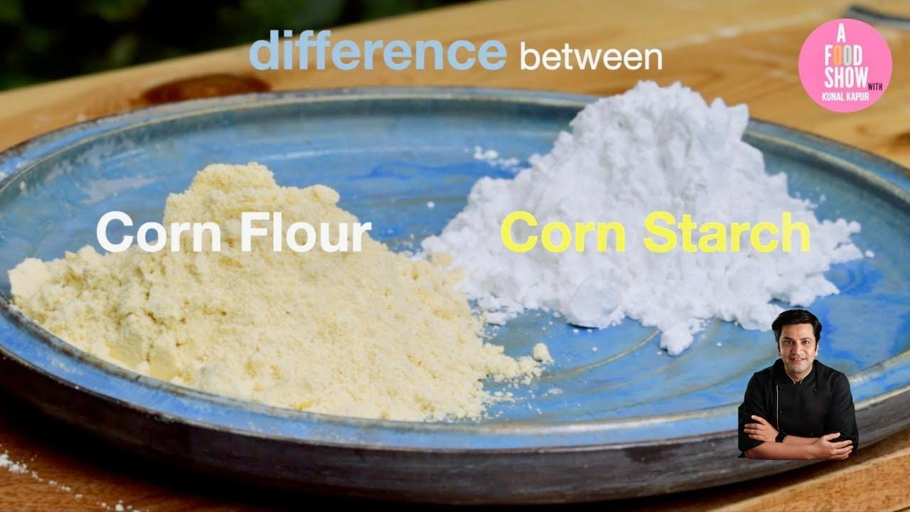 Difference Between Corn Flour Cornstarch In Hindi A Food Show With Kunal Kapur Ep1 Maize Flour Youtube In 2021 Food Shows Food A Food