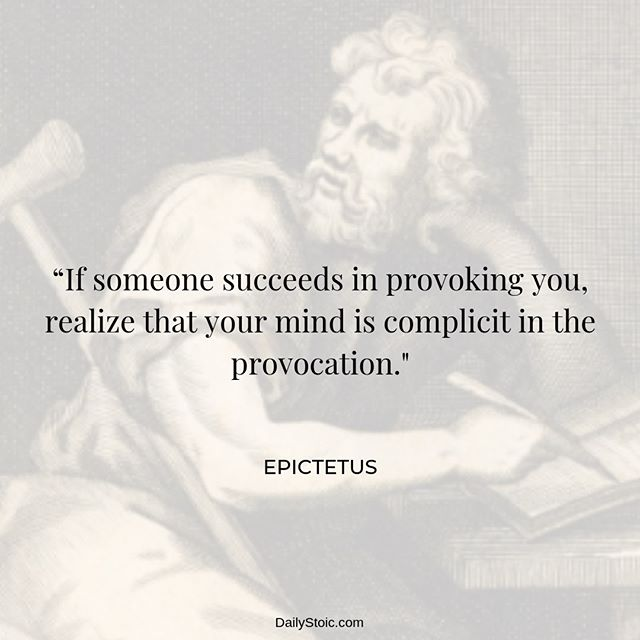 If Someone Succeeds In Provoking You Stoic Quotes Stoicism Quotes Wisdom Quotes