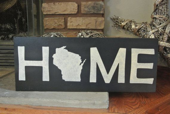 Painted Home Wisconsin Sign by KACountryDecor on Etsy  Choose your own colors!  https://www.etsy.com/listing/206386221/painted-home-wisconsin-sign?ref=listing-shop-header-0