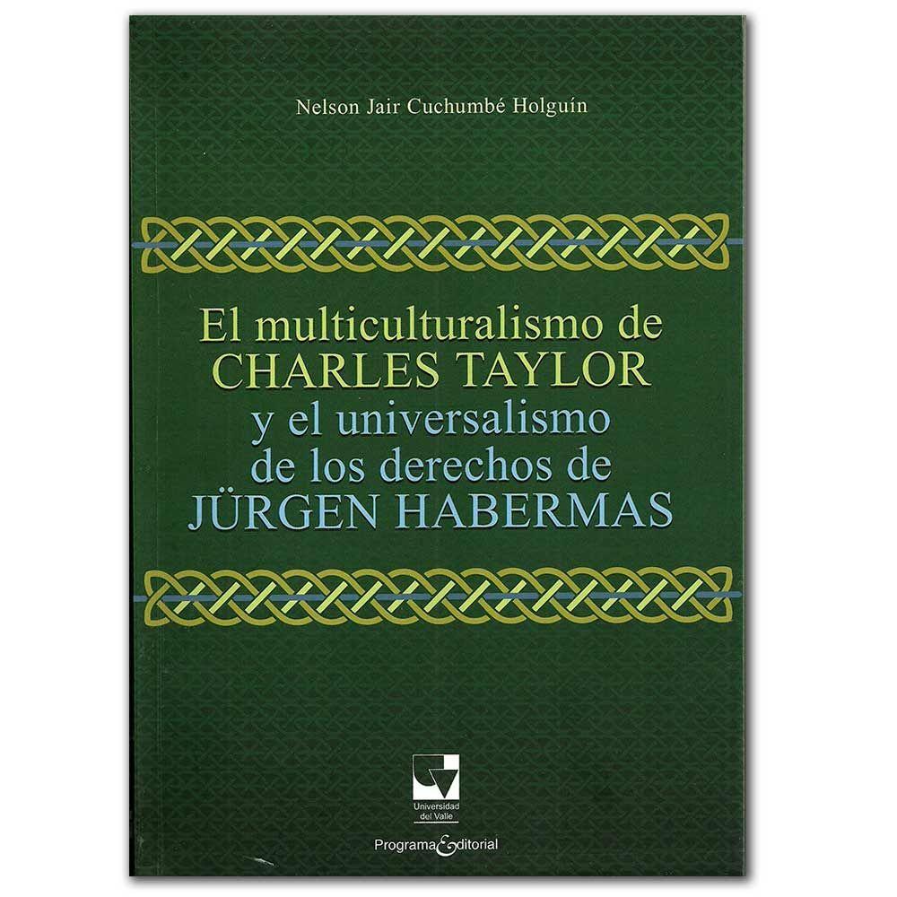 Comprar Libro El Multiculturalismo De Charles Taylor Y El Universo De Los Derechos De Jurgen Habermas Universo Comprar Libros Holguin