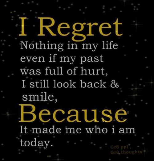 The Past Made Me Who I Am Today I Am Thankful For Everything It Magnificent Life Has Taught Me Quotes