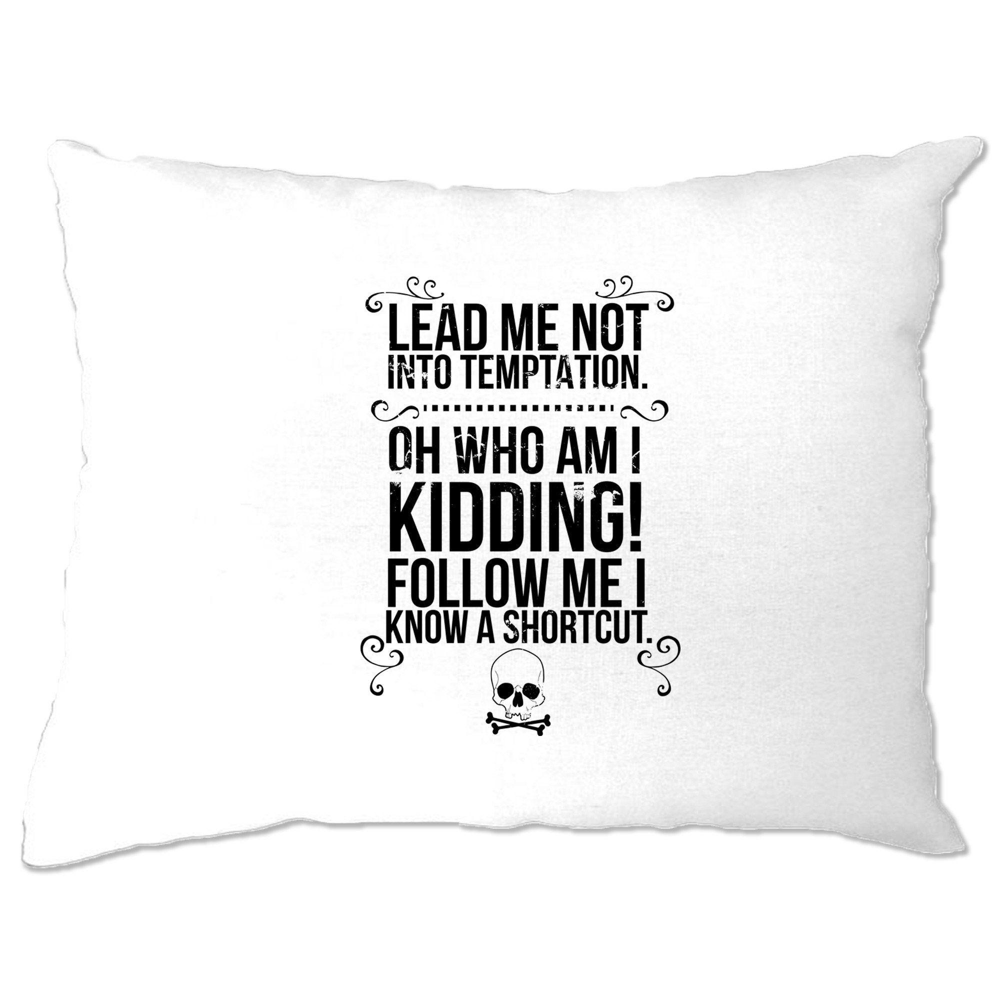 Novelty Pillow Case Lead Me Not Into Temptation Slogan