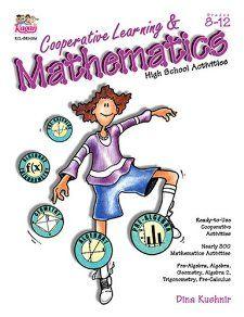 Cooperative Learning & Mathematics: High School Activities (Grades 8-12): Dina Kushnir: 9781879097575: Amazon.com: Books