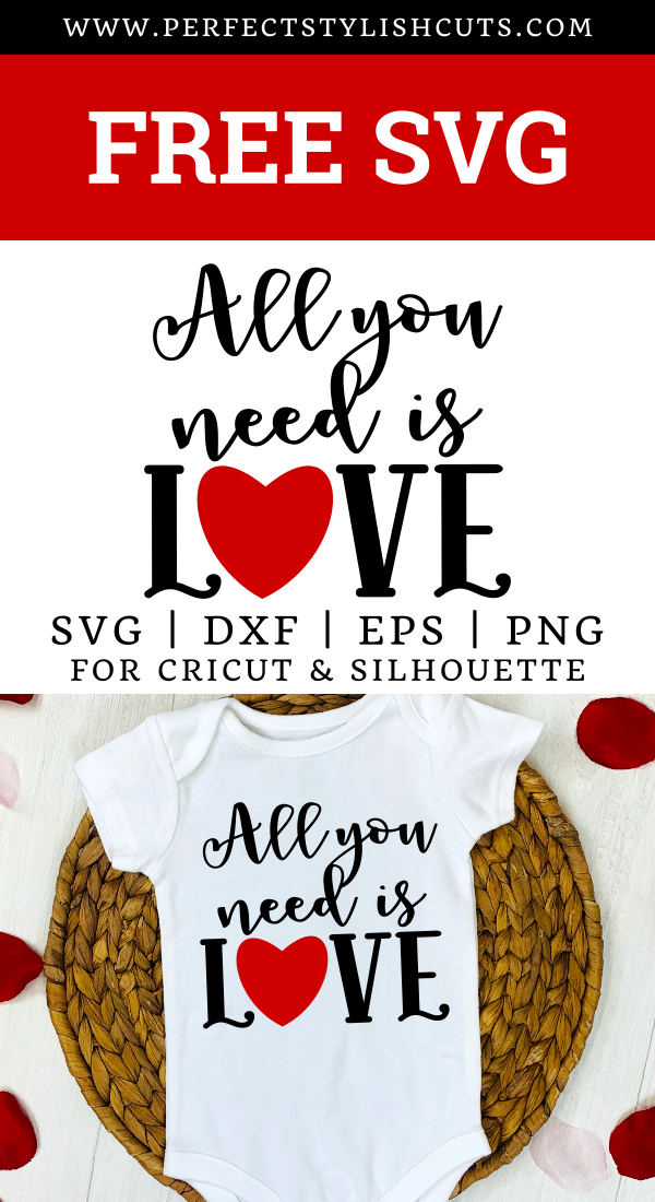 Download Free All You Need Is Love SVG File for Cricut projects and ...